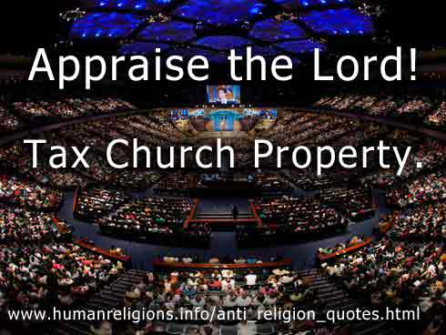 Appraise the Lord! Tax Church Property.