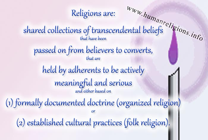 What Is Religion How Do You Define Religion  Meaningful And Serious And Either Based On  Formally Documented  Doctrine Organized Religion Or  Established Cultural Practices Folk  Religion
